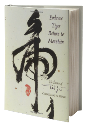 Embrace Tiger, Return to Mountain: The Essence of Tai Ji