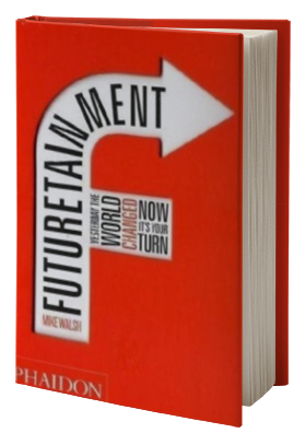 Futuretainment: Yesterday the World Changed, Now It's Your Turn