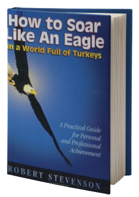 How to Soar Like an Eagle in a World Full of Turkeys