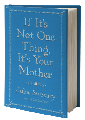If It's Not One Thing, It's Your Mother