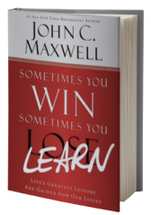 Sometimes You Win–Sometimes You Learn: Life's Greatest Lessons Are Gained from Our Losses
