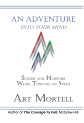 An Adventure Into Your Mind: Success and Happiness While Thriving on Stress [Kindle Edition]