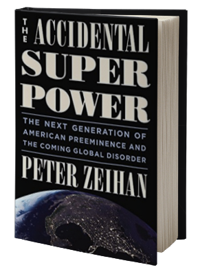america the accidental superpower Peter zeihan - the accidental superpower  (and obama's threat that the uk will be of no financial interest to america if it leaves the uk already shows america.