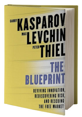 The Blueprint: Reviving Innovation, Rediscovering Risk, and Rescuing the Free Market