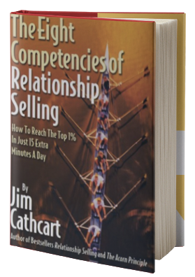 The Eight Competencies of Relationship Selling: How to Reach the Top 1% in Just 15 Extra Minutes a Day
