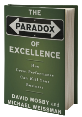 The Paradox of Excellence: How Great Performance Can Kill Your Business