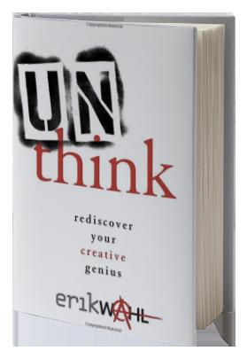 Unthink: Rediscover Your Creative Genius