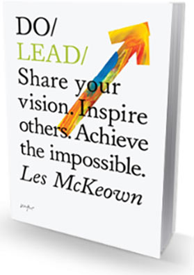 Do Lead: Share your vision. Inspire others. Achieve the impossible
