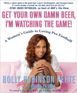 Get Your Own Damn Beer, I'm Watching the Game: A Women's Guide to Loving Pro Football