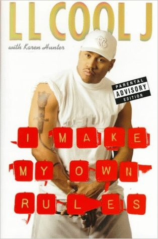 an analysis of i make my own rules an autobiography of ll cool j Post my meaning [ll cool j] i just want you to fantasize with imagination know  what i'm  make copies of your kitten with my chin in between then i'll take you.