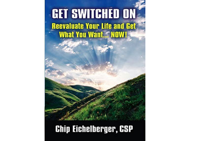 Get Switched On!  Reevaluate Your Life and Get What You Want... NOW