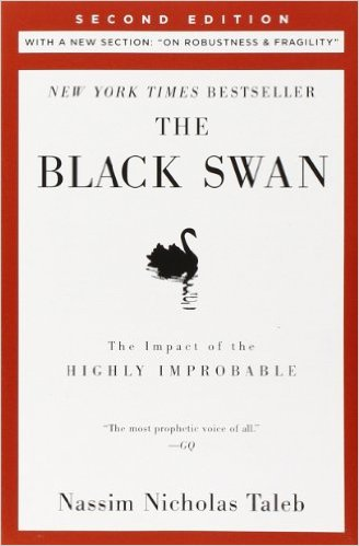 "The Black Swan: The Impact of the Highly Improbable: With a new section: ""On Robustness and Fragility"""