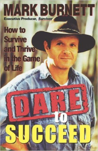 Dare to Succeed: How to Survive and Thrive in the Game of Life