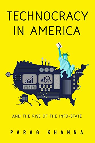 Technocracy in America: And the Rise of the Info-State