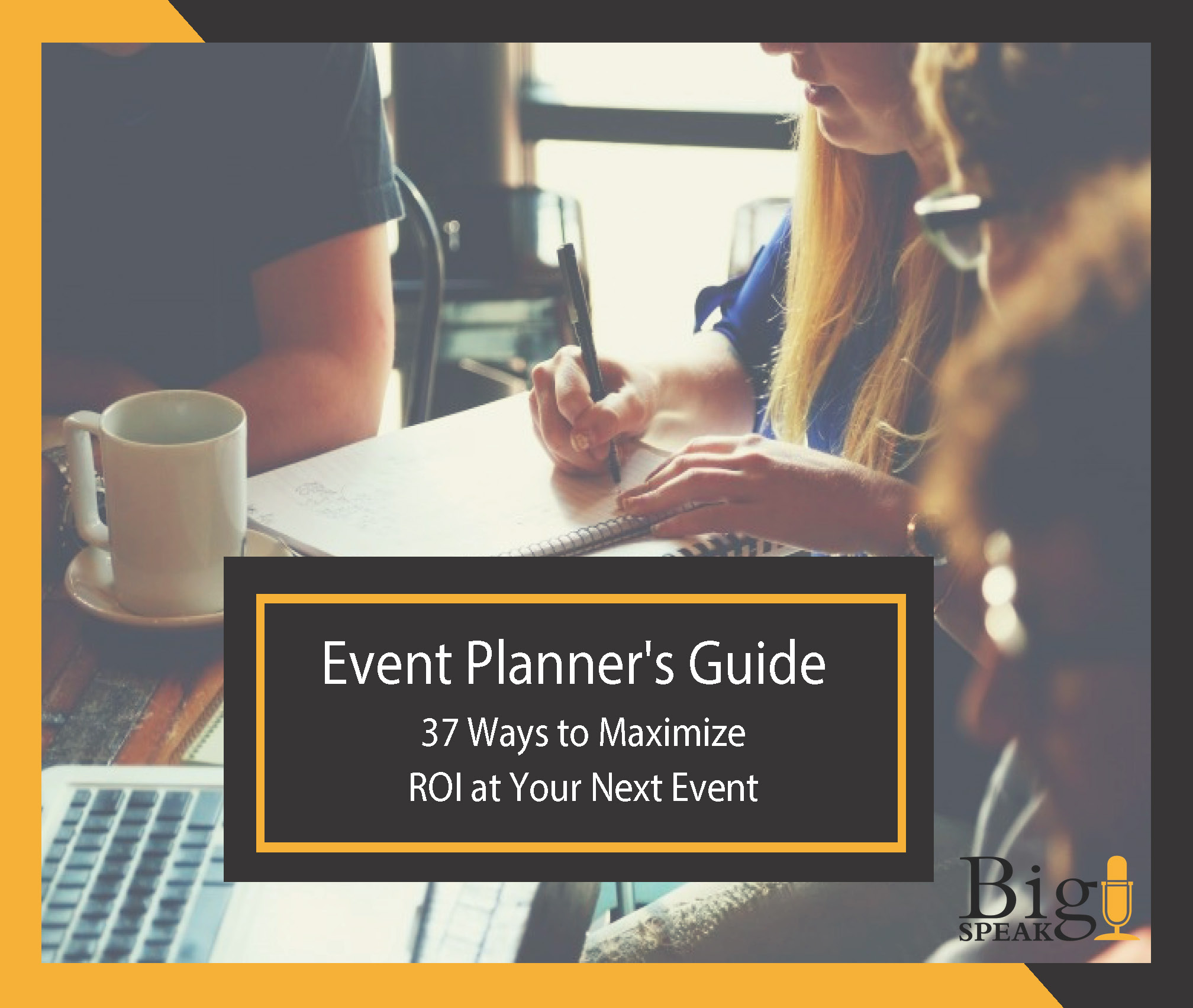 37 Ways to Maximize ROI at Your Next Event