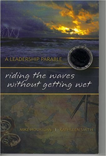 Riding the Waves Without Getting Wet (A Leadership Parable)