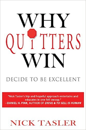 Why Quitters Win: Decide to be Excellent