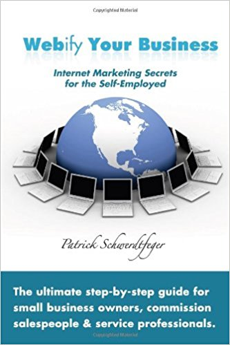 Webify Your Business: Internet Marketing Secrets for the Self-Employed