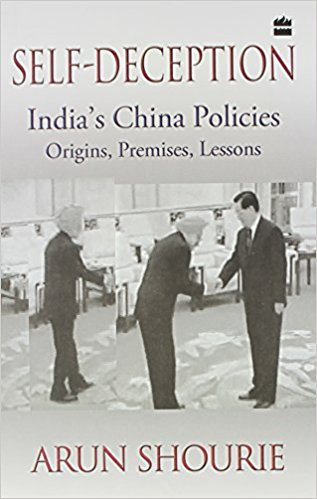 Self deception: India, China policies; Origins, premises, lessons