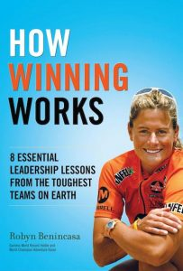 Robyn Benincasa How Winning Works