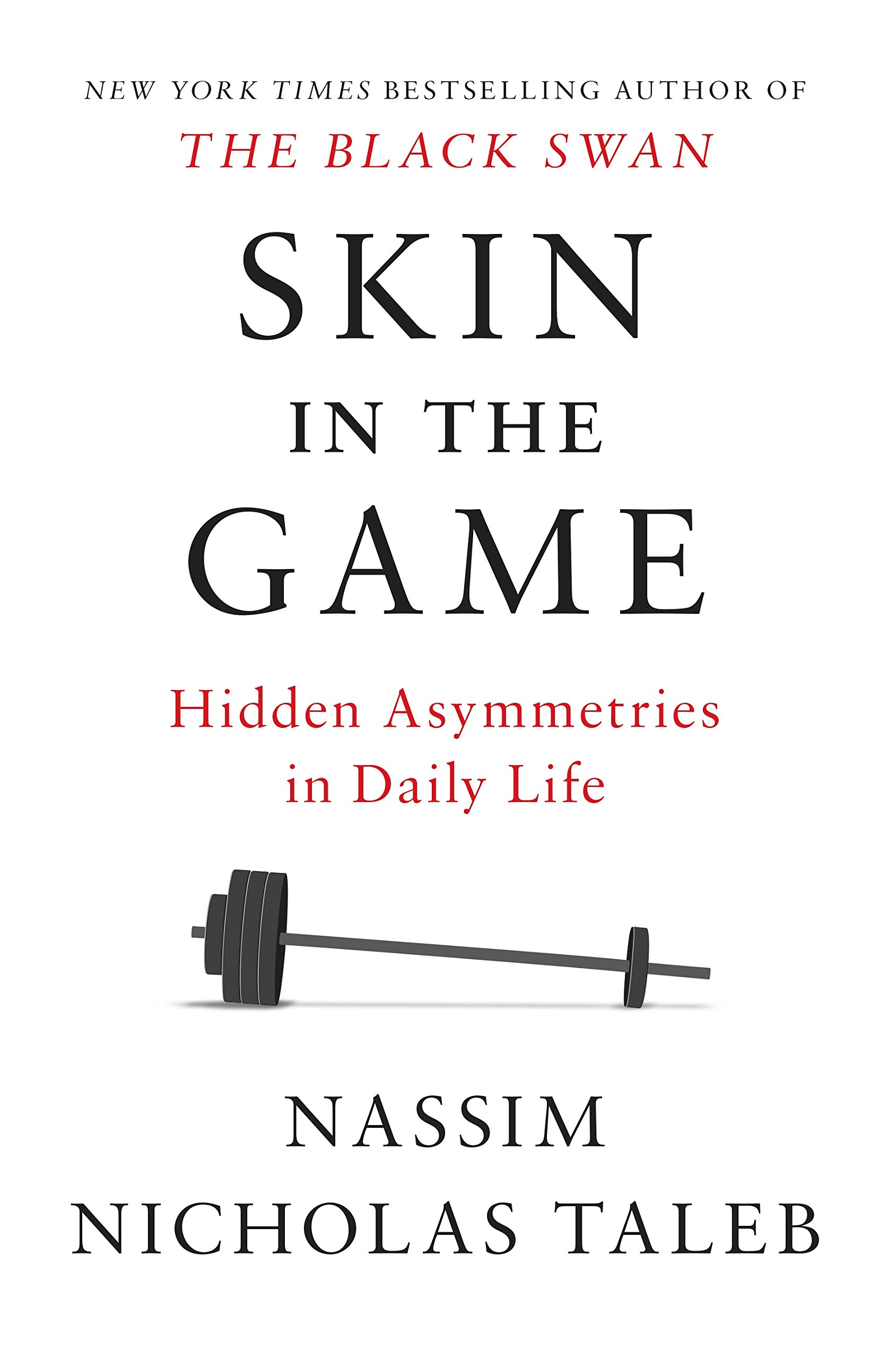 Skin in the Game Hidden Asymmetries in Daily Life