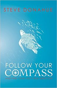 Follow Your Compass: And Find Your Life's True Direction