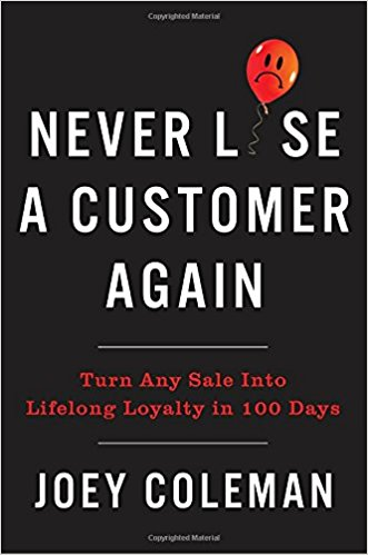 Never Lose a Customer Again: Turn Any Sale into Lifelong Loyalty in 100 Days