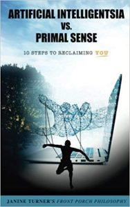 Front Porch Philosophy: Artificial Intelligentsia vs. Primal Sense (Volume 1)