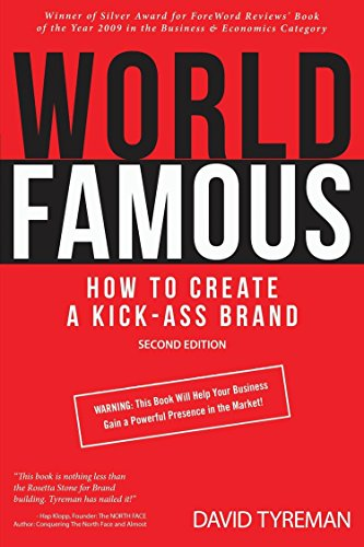 World Famous: How to Give Your Business a Kick-Ass Brand Identity