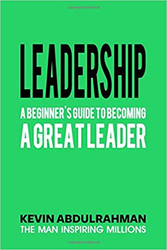 Leadership: A Beginner's Guide To Becoming A Great Leader