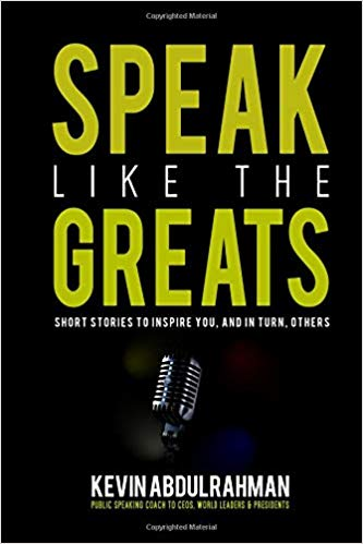 Speak Like The Greats: Short Stories To Inspire You, And In Turn, Others